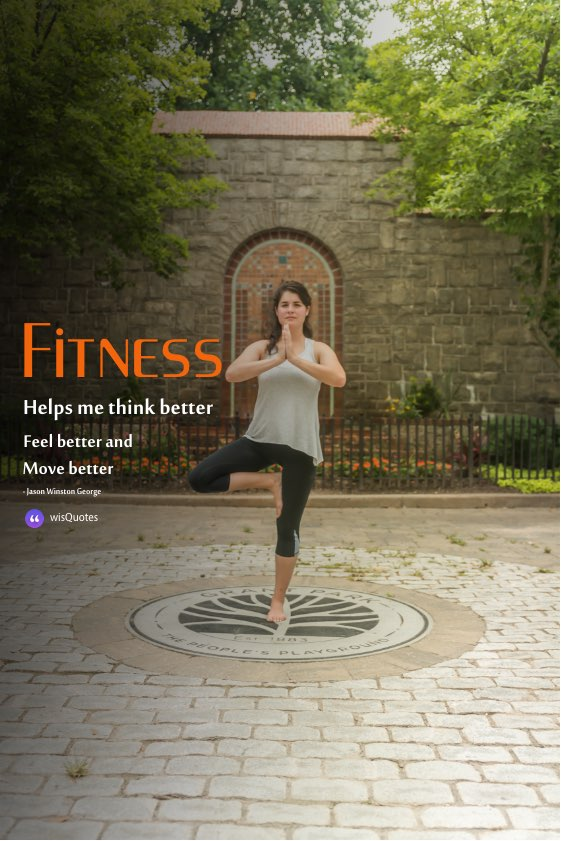 Fitness helps me think better, feel better, and move better.