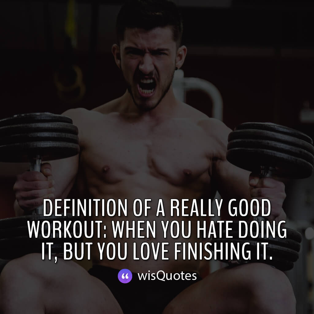 Definition of a really good workout: when you hate doing it, but you love finishing it.