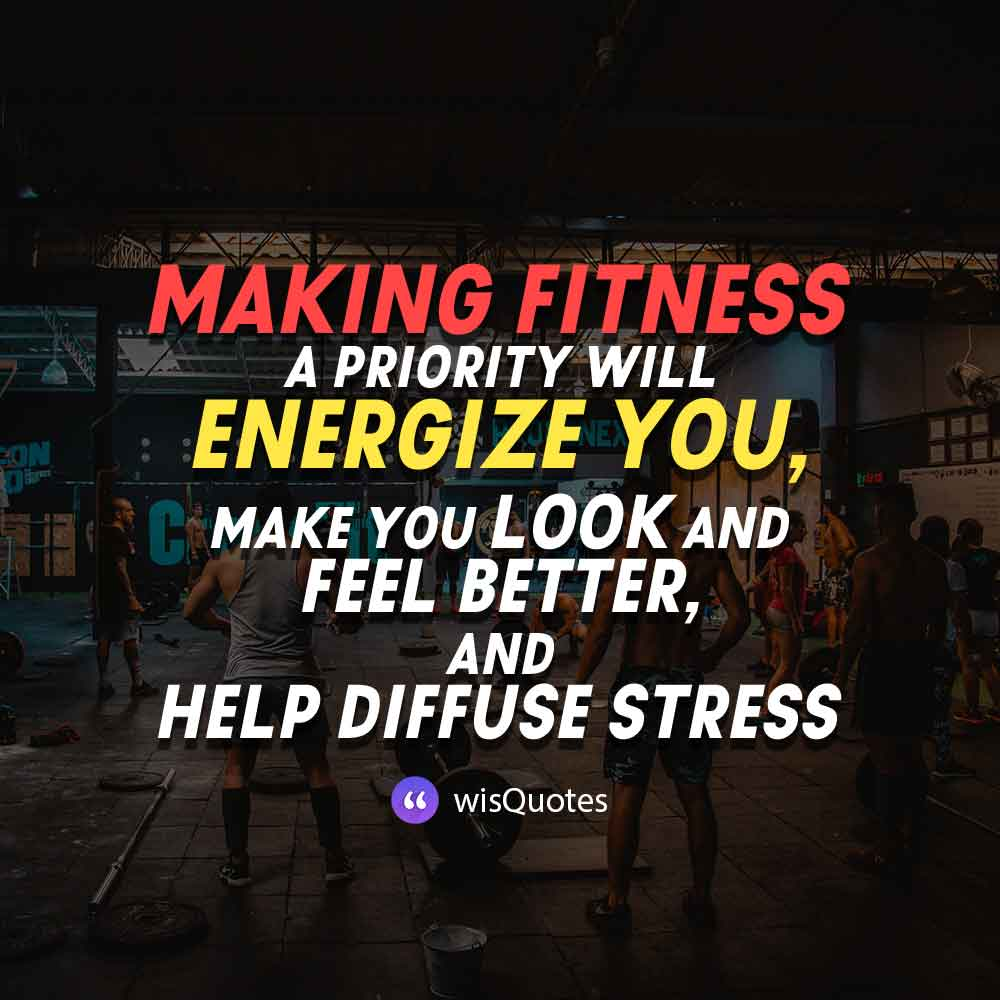 Making fitness a priority will energize you, make you look and feel better, and help diffuse stress.