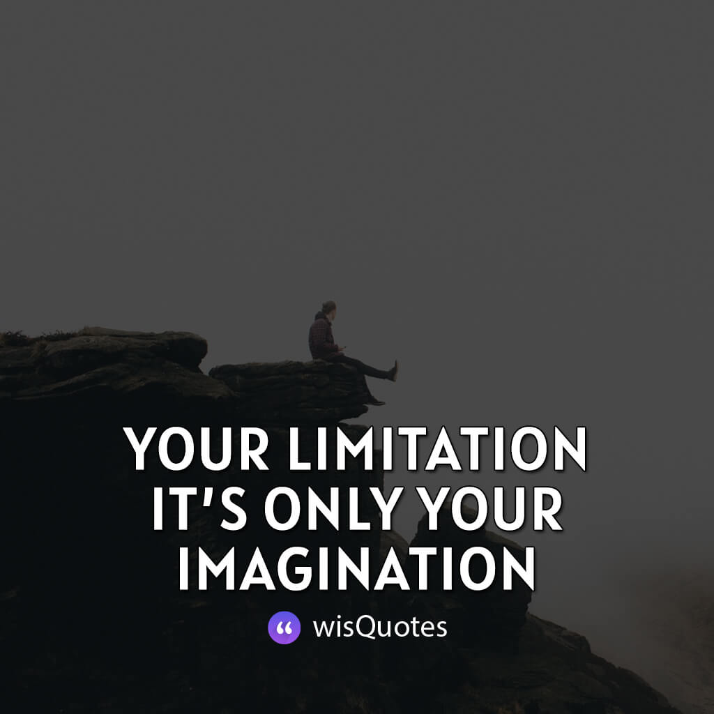Your limitation—it's only your imagination.